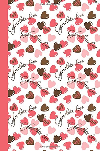 Sketchbook: Chocolate Love 6x9 - BLANK JOURNAL - with 160 unlined, unruled pages (Life Is Sweet Sketchbook Series)