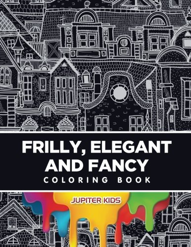 Frilly Elegant Fancy Coloring Book