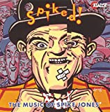 Spiked: The Music Of Spike Jones