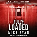 Fully Loaded: The Silencer Series, Book 2 | Mike Ryan
