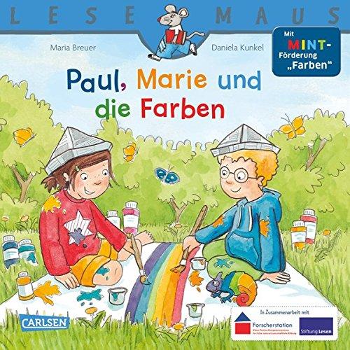LESEMAUS 181: Paul, Marie und die Farben: Mit MINT-Förderung Farben Taschenbuch – 29. April 2016 Maria Breuer Daniela Kunkel Carlsen 3551086818