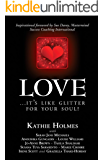 Love: ...it's like glitter for your soul! (The Nurtured Woman Book 4)