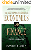 The Most Important Lessons in Economics and Finance: A Comprehensive Collection of Time-Tested Principles of Wealth…