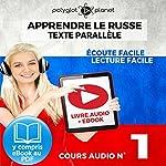 Apprendre le Russe - Écoute Facile - Lecture Facile - Texte Parallèle Cours Audio No. 1: Lire et Écouter des Livres en Russe   Polyglot Planet