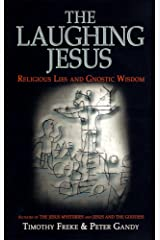 The Laughing Jesus: Religious Lies and Gnostic Wisdom Kindle Edition