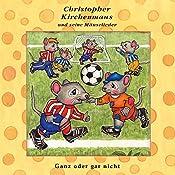 Ganz oder gar nicht (Christopher Kirchenmaus und seine Mäuselieder 21) | Ruthild Wilson