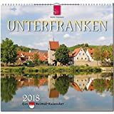 UNTERFRANKEN - Ein Heimat-Kalender: Original Stürtz-Kalender 2018 - Mittelformat-Kalender 33 x 31 cm