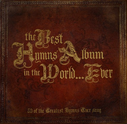 Best Hymns Album in the World Ever