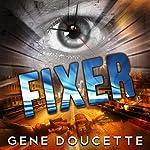 Fixer | Gene Doucette
