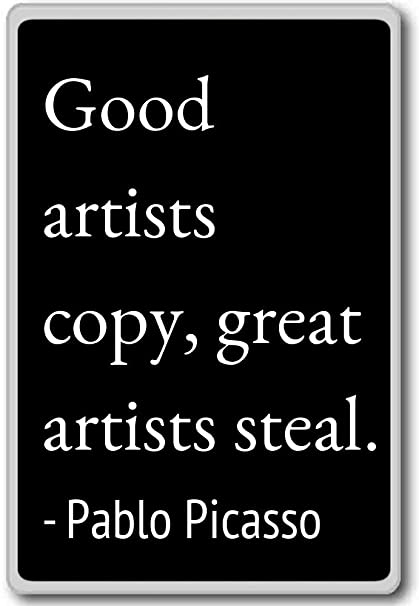 Amazoncom Good Artists Copy Great Artists Steal Pablo