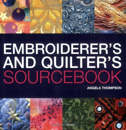 Embroiderer's and Quilter's Sourcebook