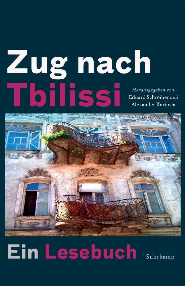 Zug nach Tbilissi: Ein Lesebuch