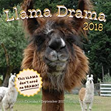 Llama Drama 2018: 16 Month Calendar Includes September 2017 Through December 2018