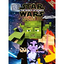 Star Wars: The Saber of Power - Episode 3: Epic Space Saga Retold in Minecraft Story Mode (Unofficial Minecraft Book)