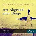 Am Abgrund aller Dinge Hörbuch von Gianrico Carofiglio Gesprochen von: Wolfgang Berger