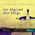 Am Abgrund aller Dinge | Gianrico Carofiglio