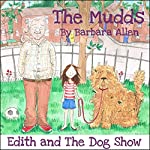 Edith and the Dog Show: The Mudds | Barbara Allen