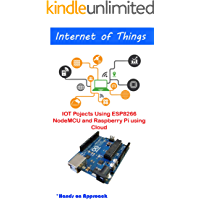 IOT Pojects Using ESP8266 NodeMCU and Raspberry Pi using Cloud: Internet of things best automation projects using best components (English Edition)
