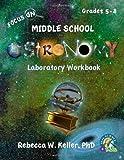 Focus on Middle School Astronomy Laboratory Workbook, Rebecca W. Keller, 1936114488