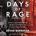 Days of Rage: America's Radical Underground, the FBI, and the Forgotten Age of Revolutionary Violence Hörbuch von Bryan Burrough Gesprochen von: Ray Porter