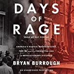 Days of Rage: America's Radical Underground, the FBI, and the Forgotten Age of Revolutionary Violence | Bryan Burrough