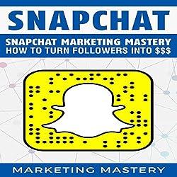 Snapchat Marketing Mastery