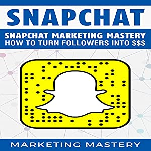 Snapchat Marketing Mastery Audiobook