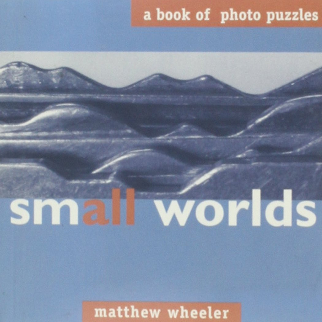 Download Small Worlds: A Book of Photo Puzzles PDF