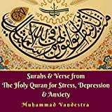 Surahs & Verse from the Holy Quran for Stress, Depression & Anxiety