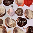 The Shore Audiobook by Sara Taylor Narrated by Jenna Lamia, MacLeod Andrews
