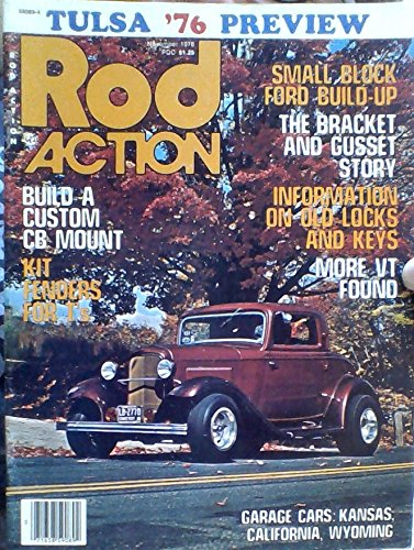Build a Custom CB Mount / Kit Fenders For T's / Small Block Ford Build-up / The Bracket and Gusset Story / Information on Old Locks and Keys / More VT Found / Garage Cars: Kansas, California, Wyoming (Rod Action, Volume 5, Number 11, November 1976)