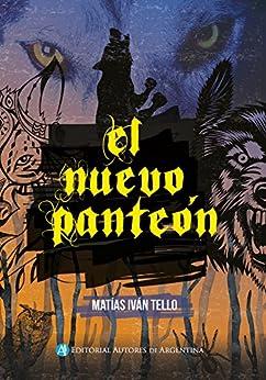 El nuevo panteón (Spanish Edition) by [Tello, Matías Iván]