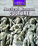 Ancient Roman Culture (Spotlight on Ancient Civilizations: Rome)