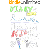 Diary of a Random Middle School Kid- Book Two- Picture Day Problems!- An Awesome and Funny Book for Kids aged 6-10