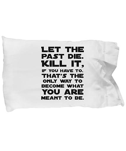 Amazoncom Let The Past Die Jedi Quote Pillowcase Standard Size