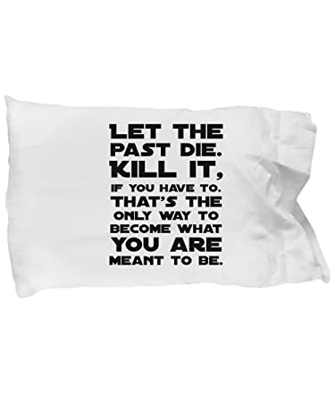Amazoncom Let The Past Die Jedi Quote Pillowcase Standard Size