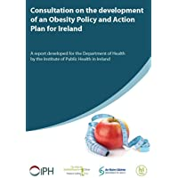 Consultation on the development of an Obesity Policy and Action Plan for Ireland