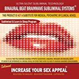 Increase Your Sex Appeal: Combination of Subliminal & Learning While Sleeping Program (Positive Affirmations, Isochronic Tones & Binaural Beats)