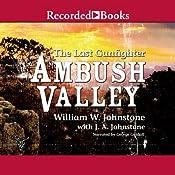 Ambush Valley: The Last Gunfighter #17   William Johnstone