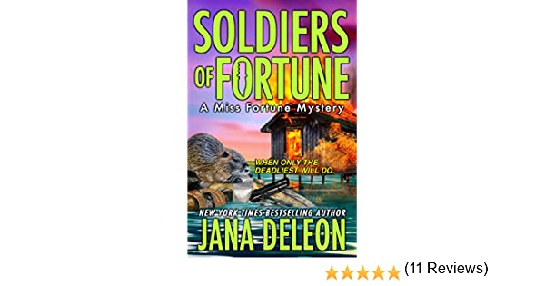 Soldiers of fortune a miss fortune mystery book 6 ebook jana soldiers of fortune a miss fortune mystery book 6 ebook jana deleon amazon kindle store fandeluxe PDF