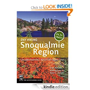 Day Hiking: Snoqualmie Region (Done in a Day) Dan Nelson and Alan L. Bauer