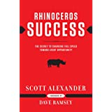 Rhinoceros Success : the Secret to Charging Full Speed Toward Every Opportunity