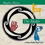 The Healer | Angeles Arrien