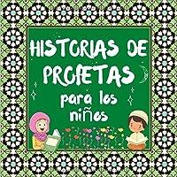 Historias De Profetas: Cuentos Coránicos De Profetas De