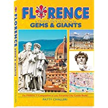 FLORENCE: A Traveler's Guide to its Gems & Giants (Deep Travel ~ ITALY Book 1)