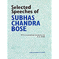 Selected Speeches of Subhas Chandra Bose