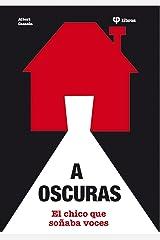 A oscuras: El chico que soñaba voces (Spanish Edition) Kindle Edition