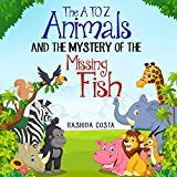 The A to Z Animals and The Mystery of The Missing Fish