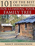 101 of the Best Free Websites for Climbing Your Family Tree (Genealogy Book 1)