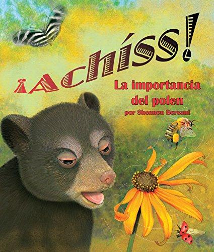 ¡Achiss! La importancia del polen (Spanish Edition) [Shennen Bersani] (Tapa Blanda)